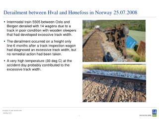 Derailment between Hval and Hønefoss in Norway 25.07.2008