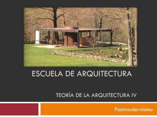 Escuela de Arquitectura Teor�a de la Arquitectura IV