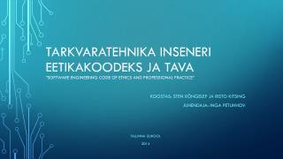 Koostas : Sten Rõngelep  ja Risto Kitsing Juhendaja : Inga  Petuhhov Tallinna Ülikool 2014