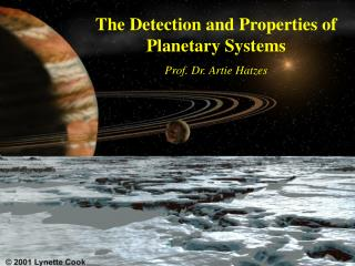 The Detection and Properties of Planetary Systems Prof. Dr. Artie Hatzes