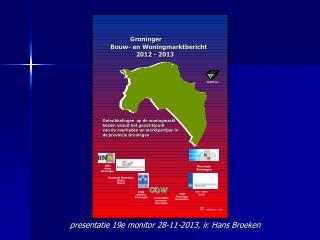 presentatie 19e monitor 28-11-2013, ir. Hans Broeken