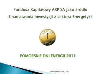 Fundusz Kapita?owy ARP SA jako ?r�d?o finansowania inwestycji z sektora Energetyki