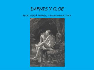DAFNIS Y CLOE FLORI CERDÁ TORRES, 2º Bachillerato B / 2013