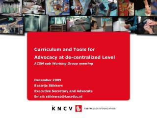 Curriculum and Tools for Advocacy at de-centralized Level ACSM sub Working Group meeting