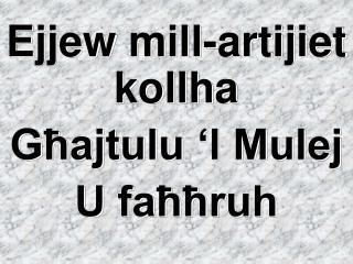 Ejjew mill-artijiet kollha Għajtulu 'l Mulej U faħħruh