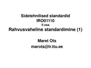 Sidetehnilised standardid IRO01110 II osa Rahvusvaheline standardimine (1)