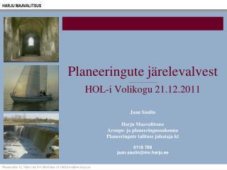 Planeeringute järelevalvest __________________ HOL-i Volikogu 21.12.2011