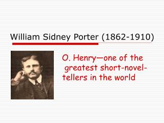 William Sidney Porter (1862-1910)