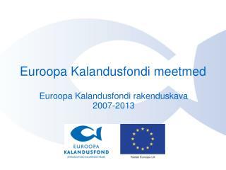 Euroopa Kalandusfondi meetmed