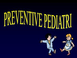 PREVENTIVE PEDIATRI