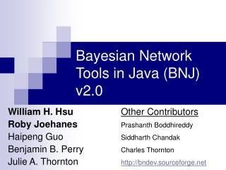 Bayesian Network Tools in Java BNJ v2.0
