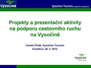Projekty a prezentační aktivity na podporu cestovního ruchu na Vysočině