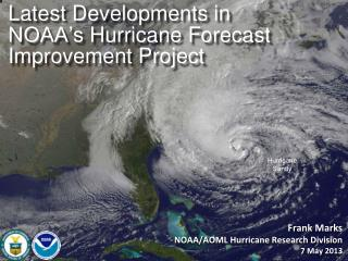 Latest Developments in  NOAA's  Hurricane Forecast Improvement  Project