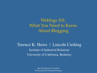 Weblogs 101:  What You Need to Know  About Blogging