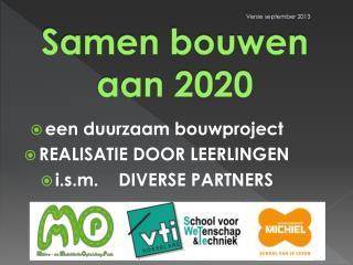 Samen bouwen  aan 2020