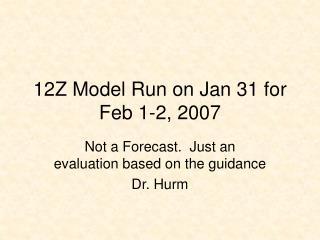 12Z Model Run on Jan 31 for Feb 1-2, 2007