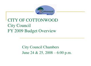 CITY OF COTTONWOOD City Council FY 2009 Budget Overview