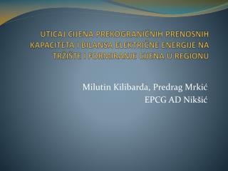 Milutin  Kilibarda,  Predrag  Mrkić EPCG AD Nikšić