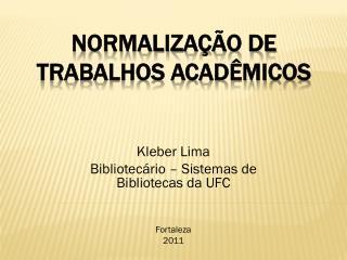 NORMALIZAÇÃO DE TRABALHOS ACADÊMICOS