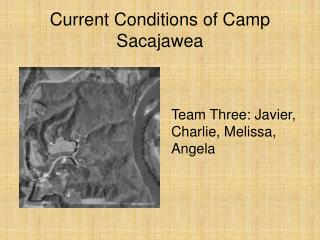 Current Conditions of Camp Sacajawea