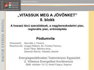 """""""VITASSUK MEG A JÖVŐNKET"""" II. blokk"""
