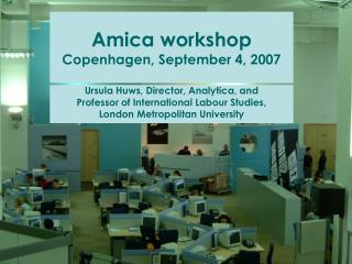 Amica workshop Copenhagen, September 4, 2007