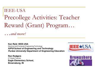 IEEE-USA Precollege Activities: Teacher Reward (Grant) Program… … and more!
