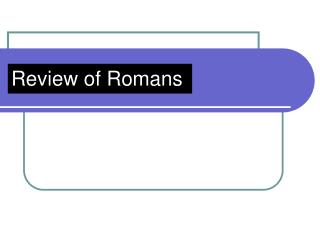 Review of Romans