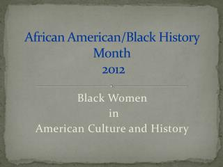 African American/Black History Month  2012