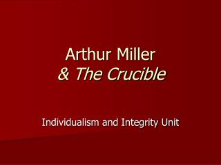Arthur Miller  & The Crucible