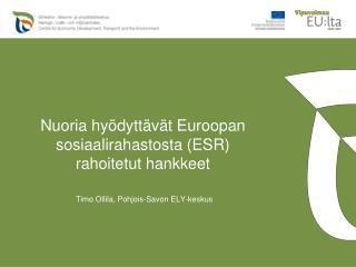 Nuoria hyödyttävät Euroopan sosiaalirahastosta (ESR) rahoitetut hankkeet