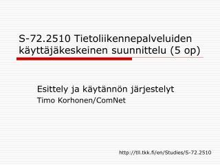 S-72.2510 Tietoliikennepalveluiden käyttäjäkeskeinen suunnittelu (5 op)