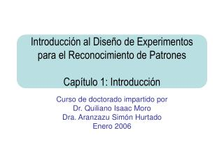 Curso de doctorado impartido por Dr. Quiliano Isaac Moro Dra. Aranzazu Simón Hurtado Enero 2006