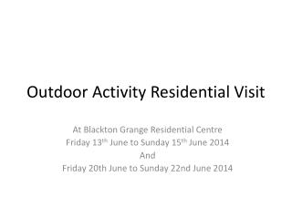 Outdoor Activity Residential Visit