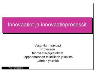 Innovaatiot ja innovaatioprosessit