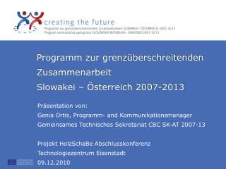 Programm zur grenzüberschreitenden Zusammenarbeit Slowakei – Österreich 2007-2013