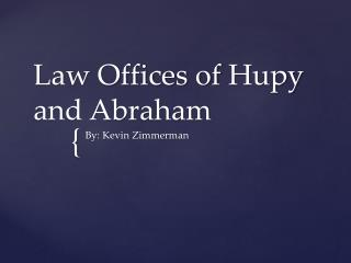 Law Offices of  Hupy  and Abraham