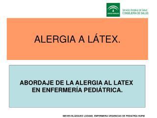 ALERGIA A LÁTEX.