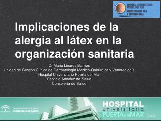Implicaciones de la alergia al látex en la organización sanitaria