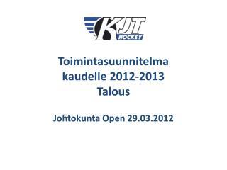 Toimintasuunnitelma kaudelle 2012-2013 Talous