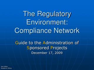 The Regulatory Environment: Compliance Network