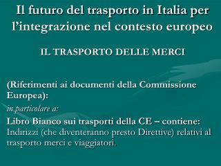 Il futuro del trasporto in Italia per l'integrazione nel contesto europeo
