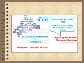 Diego  Vaquero  Morales  Fundación Municipal   diego @ fmpee.es Antequera, 15 de Julio de 2010