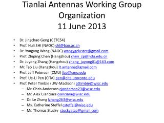 Tianlai  Antennas Working Group Organization 11 June 2013