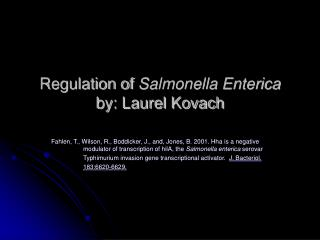 Regulation of  Salmonella Enterica by: Laurel Kovach