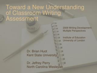 Toward a New Understanding of Classroom Writing Assessment