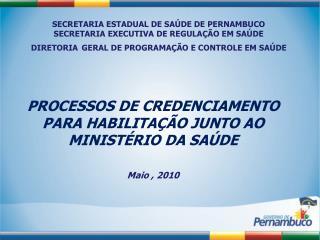 SECRETARIA ESTADUAL DE SAÚDE DE PERNAMBUCO SECRETARIA EXECUTIVA DE REGULAÇÃO EM SAÚDE