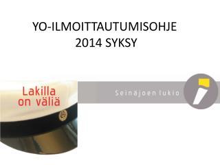 YO-ILMOITTAUTUMISOHJE   2014 SYKSY