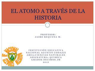 EL ATOMO A TRAVÉS DE LA HISTORIA
