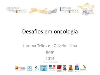 Desafios em oncologia